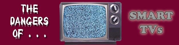 dangers of smart tvs