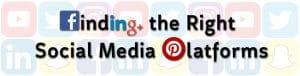 finding the right social media platform